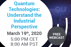 Quantum Technologies: Understand the Industrial Perspective - Webcast