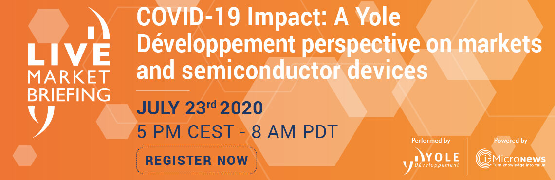 COVID19 impact semiconductor market 2020 Yole Developpement Live Market Briefing